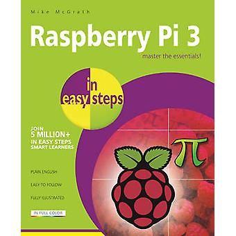 Raspberry Pi 3 in Easy Steps by Mike McGrath - 9781840787290 Book