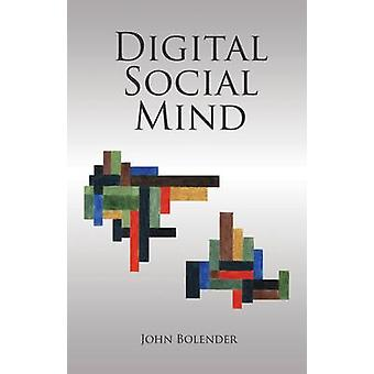 Digital Social Mind by John Bolender - 9781845401979 Book