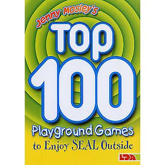 Jenny Mosley's Top 100 Playground Games to Enjoy Seal Outside by Jenn