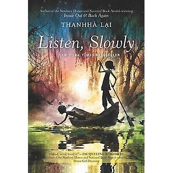 Listen - Slowly by Thanhha Lai - 9780062229199 Book