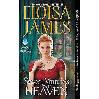 Seven Minutes in Heaven - Desperate Duchesses Novel by Eloisa James -
