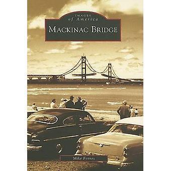 Mackinac Bridge by Mike Fornes - 9780738550695 Book