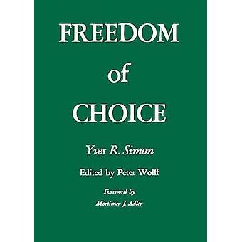 Wahlfreiheit durch Yves R. Simon - 9780823208418 Buch
