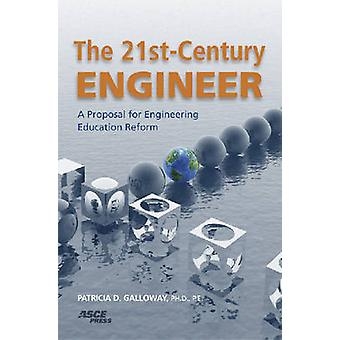 The 21st-century Engineer - A Proposal for Engineering Education Refor