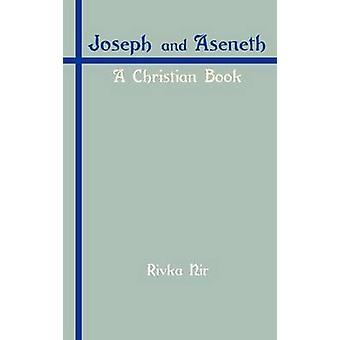 Joseph and Aseneth A Christian Book by Nir & Rivka