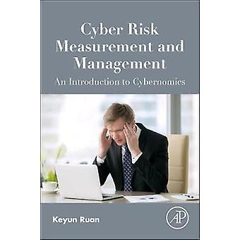Digital Asset Valuation and Cyber Risk Measurement Principles of Cybernomics by Ruan & Keyun