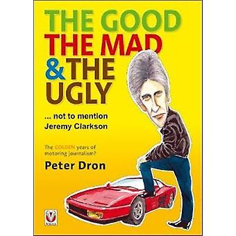 good the mad and the ugly ... not to mention Jeremy Clarkso by Peter Dron