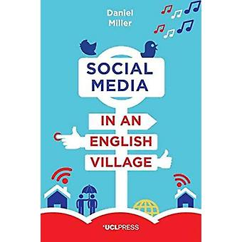 Social Media in an English Village par Daniel Miller