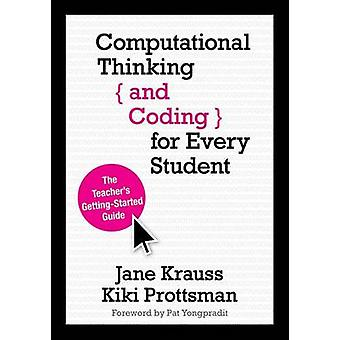 Computational Thinking and Coding for Every Student von Jane Krauss