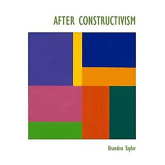 After Constructivism by Brandon Taylor