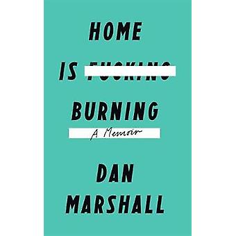 Home is Burning by Marshall & Dan
