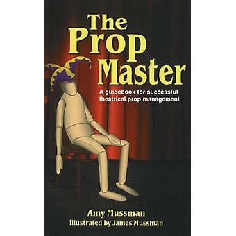 Prop Master by Amy Mussman