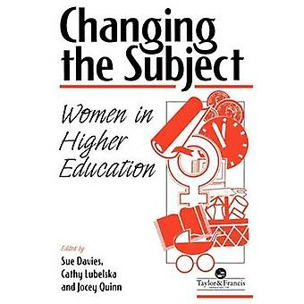 Changing the Subject Women in Higher Education by Quinn & Jocey
