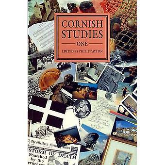 Cornish Studies Volume 1 Cornish Studies One by Payton & Philip