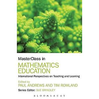 MasterClass in Mathematics Education by Andrews & Paul