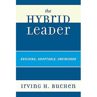 The Hybrid Leader by Buchen & Irving H.