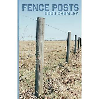 Fence Posts by Chumley & Doug