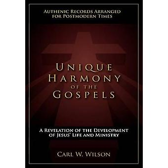 Unique Harmony of the Gospels by Wilson & Carl W