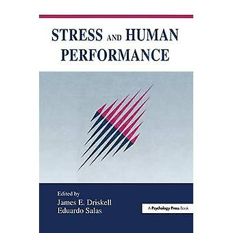 Stress and Human Performance by Driskell & James E.