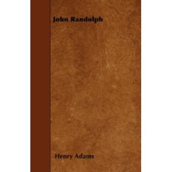 John Randolph by Adams & Henry