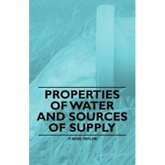 Properties of Water and Sources of Supply by Taylor & F. Noel