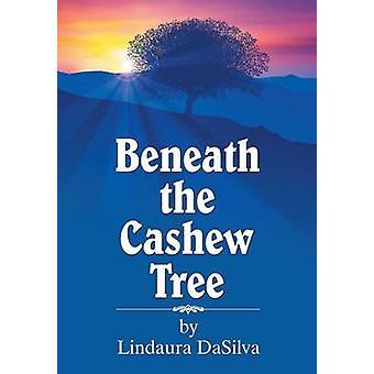 Beneath the Cashew Tree by DaSilva & Lindaura