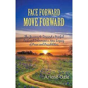Face Forward Move Forward by Gale & Arlene