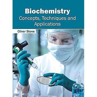 Biochemistry Concepts Techniques and Applications by Stone & Oliver