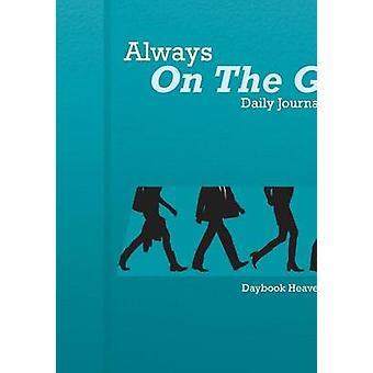 Always On The Go Daily Journal 2016 by Daybook Heaven Books