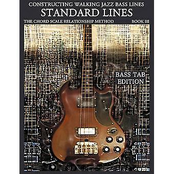 Constructing Walking Jazz Bass Lines Book III  Walking Bass Lines  Standard Lines Bass Tab Edition by Mooney & Steven