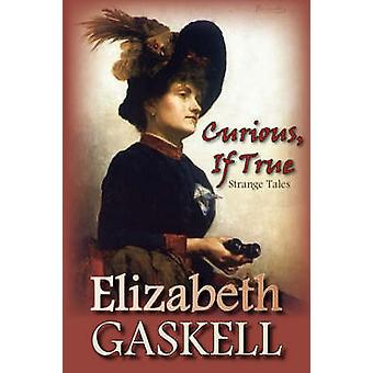 Curious If True Strange Tales by Gaskell & Elizabeth