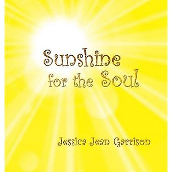 Sunshine for the Soul by Jessica & Garrison Jean