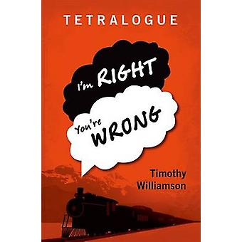 Tetralogue by Williamson & Timothy University of Oxford