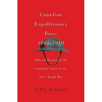 Canadian Expeditionary Force 19141919 Volume 235 Storia ufficiale dell'esercito canadese nella prima guerra mondiale di G W L Nicholson