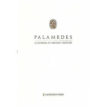 Palamedes Volume 12 2017  A Journal of Ancient History by Edited by Lukasz Niesiolowski Spano