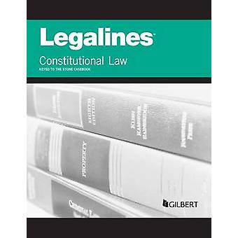Legalines on Constitutional Law - Keyed to Stone (7th Revised edition