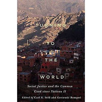 Turning to the World - Social Justice and the Common Good since Vatica