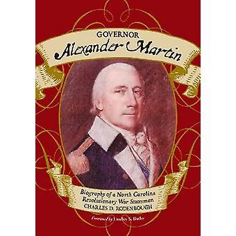 Gouverneur Alexander Martin - Biographie d'un révolutionnaire de Caroline du Nord