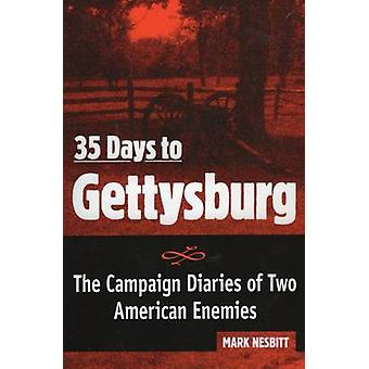 35 jours à Gettysburg - The Campaign Diaries of Two American Enemies b