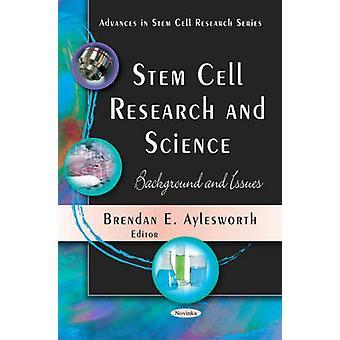 Kantasolujen tutkimus ja tiede - Taustaja ja kysymyksiä Brendan E. A