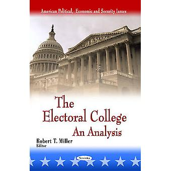 Electoral College - An Analysis by Robert T. Miller - 9781613246900 Bo