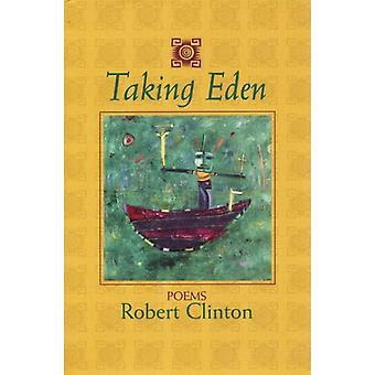 Taking Eden - Poems by Robert Clinton - 9781889330099 Book