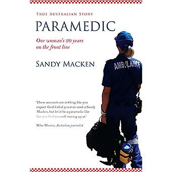 Paramedic - The Remarkable Resilience of the Human Spirit by Sandy Mac