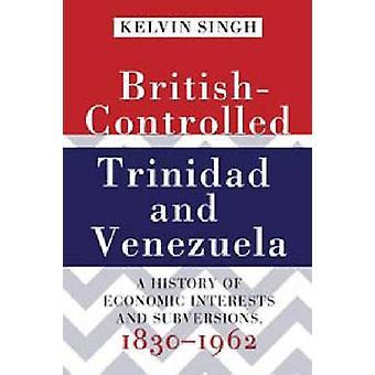 British-controlled Trinidad and Venezuela - A History of Economic Inte