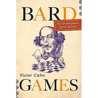 Bardgames - The Shakespeare Quiz Book by Victor L. Cahn - 978158979617