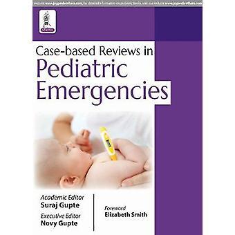 Case-based Reviews in Pediatric Emergencies by Suraj Gupte - 97893863