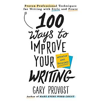 100 Ways To Improve Your Writing (updated) - Proven Professional Techn