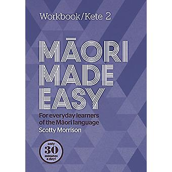Maori Made Easy Workbook 2/Kete 2 by Scotty Morrison - 9780143771722