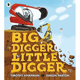 Big Digger Little Digger by Timothy Knapman - 9781406382952 Book