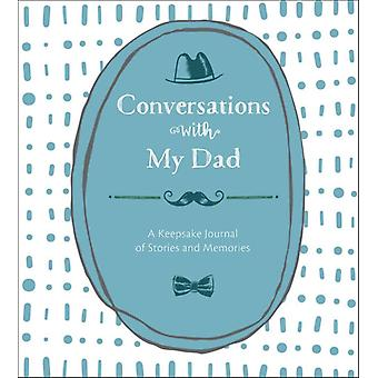 Conversations with My Dad by Lark Crafts